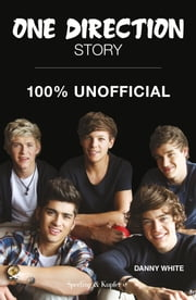 One Direction Story ebook by Danny White