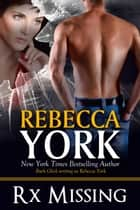 Rx Missing (Decorah Security Series, Book #10) ebook by Rebecca York