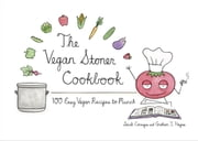 The Vegan Stoner Cookbook - 100 Easy Vegan Recipes to Munch ebook by Sarah Conrique, Graham I. Haynes