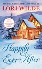 Happily Ever After ebook by Lori Wilde