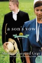 A Son's Vow - The Charmed Amish Life, Book One ebook by Shelley Shepard Gray