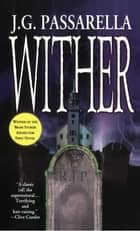 Wither ebook by J G Passarella