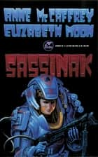Sassinak ebook by Anne McCaffrey, Elizabeth Moon