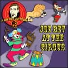 Joe Bev at the Circus - A Joe Bev Cartoon Collection, Volume 3 audiobook by Joe Bevilacqua, Joe Bevilacqua, Joe Bevilacqua,...