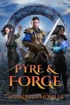 Wraithshard: Pyre & Forge ebook by Jonathan Moeller