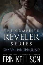 The Reveler Series Complete Boxed Set ebook by Erin Kellison