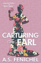 Capturing the Earl ebook by A.S. Fenichel