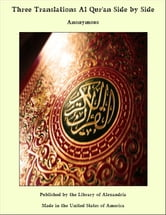 Three Translations of The Koran (Al-Qur'an) Side by Side ebook by Unknown