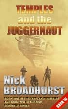 Temples and the Juggernaut ebook by Nick Broadhurst