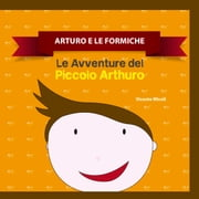 ARTURO E LE FORMICHE ebook by Kobo.Web.Store.Products.Fields.ContributorFieldViewModel