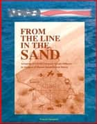 From The Line In The Sand: Accounts of USAF Company Grade Officers in Support of Desert Shield / Desert Storm ebook by Progressive Management