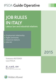 Jobs Rules in Italy - Labour law and industrial relations ebook by Francesco Rotondi,Luca Failla