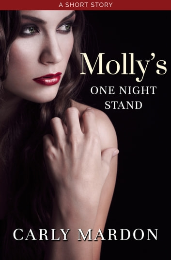 Molly's One Night Stand - Short Story ebook by Carly Mardon
