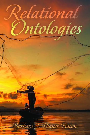 Relational Ontologies ebook by Barbara Thayer-Bacon