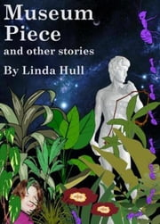 Museum Piece and Other Stories ebook by Linda Hull