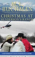 Christmas at Henderson's Ranch ebook by M. L. Buchman