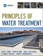 Principles of Water Treatment ebook by Kerry J. Howe, David W. Hand, John C. Crittenden,...