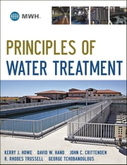 Principles of Water Treatment ebook by Kerry J. Howe,David W. Hand,John C. Crittenden,R. Rhodes Trussell,George Tchobanoglous
