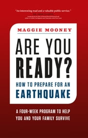 Are You Ready? - How to Prepare for an Earthquake ebook by Maggie Mooney