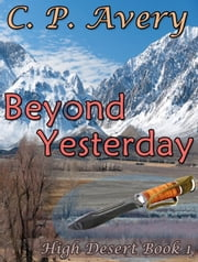 Beyond Yesterday ebook by C. P. Avery