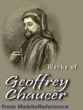 Works Of Geoffrey Chaucer: Including The Canterbury Tales, Troilus And Cressida And More (Mobi Collected Works) ebook by Geoffrey Chaucer