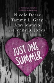 Just One Summer - A Romance Novella Collection ebook by Nicole Deese, Tammy L. Gray,Amy Matayo,Jenny B. Jones