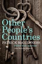Other People's Countries - A Journey into Memory ebook by Patrick McGuinness
