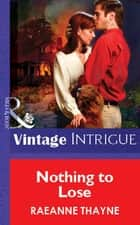 Nothing To Lose (Mills & Boon Vintage Intrigue) 電子書 by RaeAnne Thayne