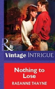 Nothing To Lose (Mills & Boon Vintage Intrigue) ebook by RaeAnne Thayne