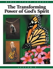 Bible Study Lesson 9 - The Transforming Power of God's Holy Spirit ebook by United Church of God