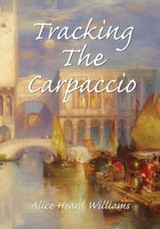 Tracking The Carpaccio ebook by Alice Heard Williams