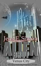 Venus City (Alien Brut 5) ebook by Jens Frank Simon
