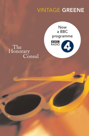 The Honorary Consul ebook by Graham Greene