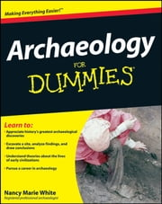 Archaeology For Dummies ebook by Nancy Marie White