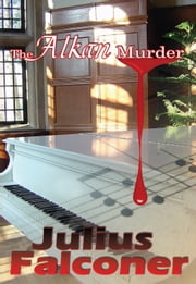 The Alkan Murder ebook by Julius Falconer