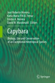 Capybara - Biology, Use and Conservation of an Exceptional Neotropical Species ebook by José Roberto Moreira,Katia Maria P.M.B. Ferraz,Emilio A. Herrera,David W. Macdonald