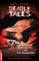 Dont Look Behind You and The Babysitter - EDGE: Deadly Tales ebook by Roy Apps, Ollie Cuthbertson