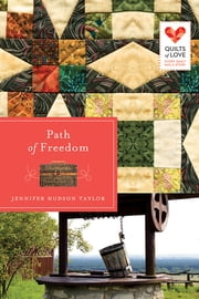 Path of Freedom - Quilts of Love Series ebook by Jennifer Hudson Taylor