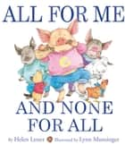 All for Me and None for All ebook by Helen Lester, Lynn Munsinger
