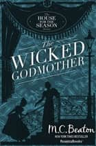 The Wicked Godmother ebook by M. C. Beaton