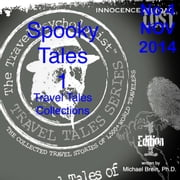 Travel Tales Collections: Spooky Tales 1 - No. 4 November 2014 ebook by Michael Brein, Ph.D.
