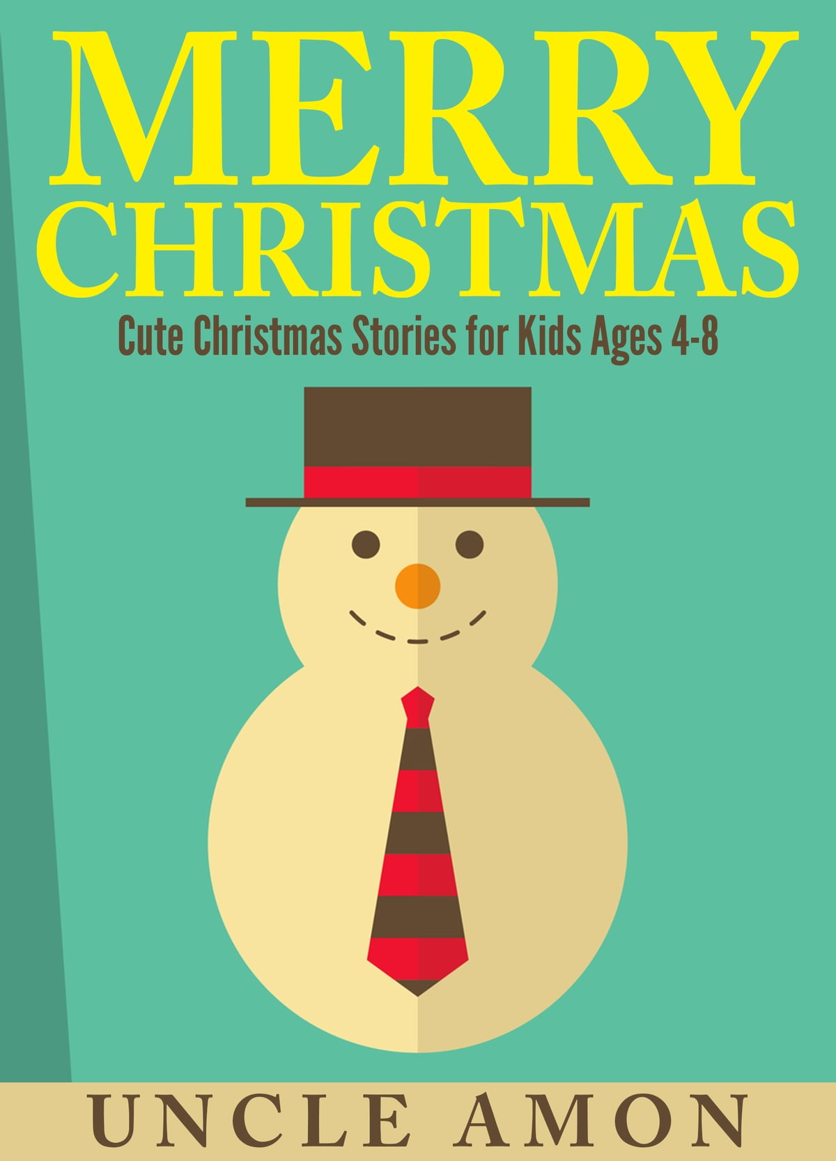 Christmas Stories For Kids.Merry Christmas Cute Christmas Stories For Kids Ebook By Uncle Amon Rakuten Kobo