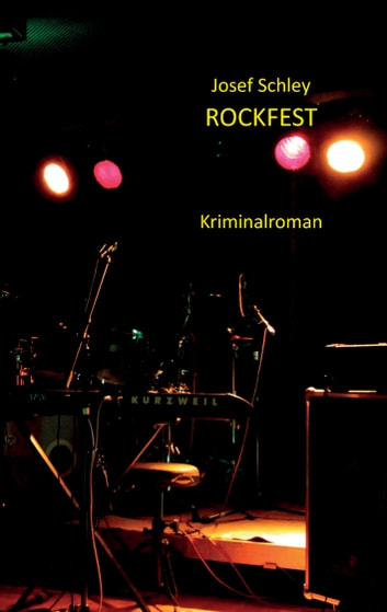 Rockfest - Kriminalroman eBook by Josef Schley