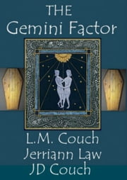The Gemini Factor ebook by Jerriann Law,L. M. Couch,JD Couch