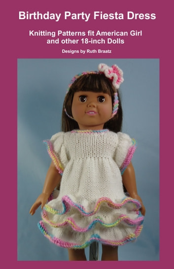 Birthday Party Fiesta Dress Knitting Patterns Fit American Girl And