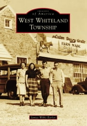 West Whiteland Township ebook by Janice Wible Earley