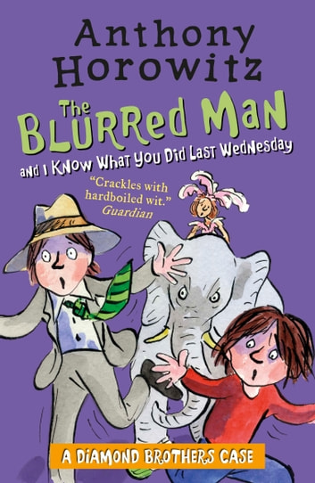 The Diamond Brothers in The Blurred Man & I Know What You Did Last Wednesday ebook by Anthony Horowitz