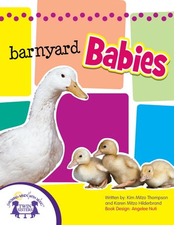 Barnyard Babies Sound Book ebook by Kim Mitzo Thompson,Karen Mitzo Hilderbrand,Angelee Randlett,Walt Wise