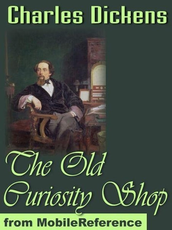 The Old Curiosity Shop (Mobi Classics) ebook by Charles Dickens
