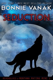 Seduction - Werewolves of Montana Mating Mini #1 ebook by Bonnie Vanak